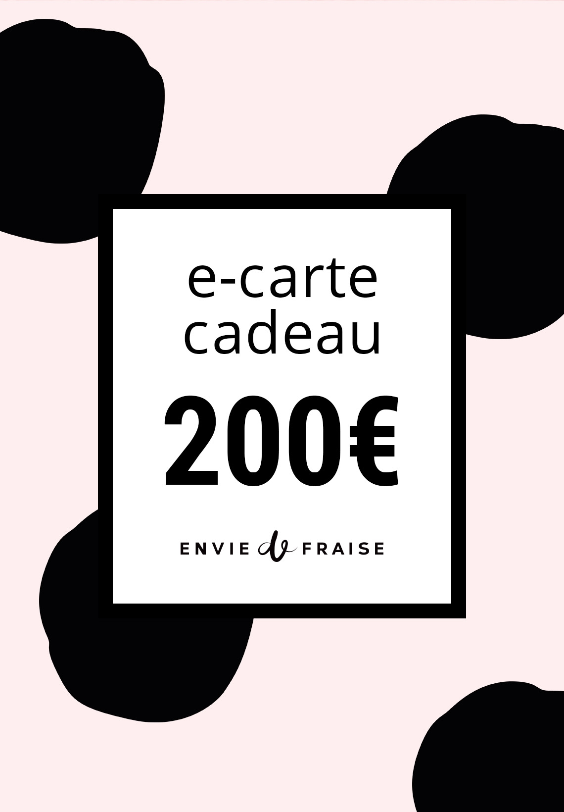 carte cadeau 200 euros sur le site envie de fraise. Black Bedroom Furniture Sets. Home Design Ideas