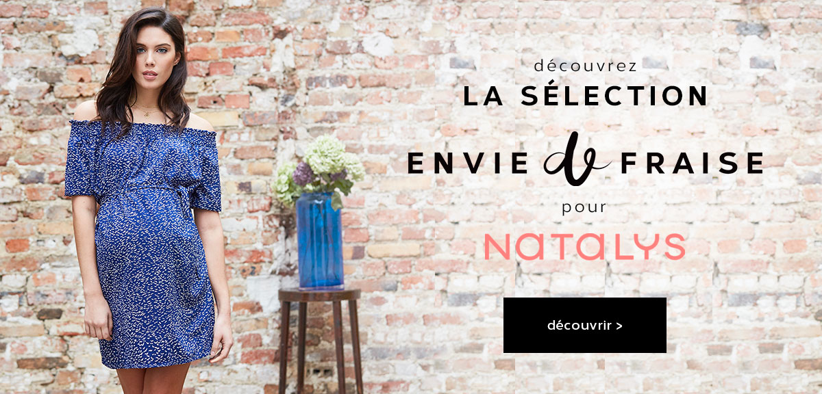 Discover the Envie de Fraise for Natalys selection